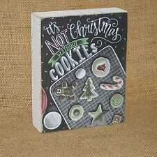 Chalk Art It's Not Christmas Without Cookies Wood Box Primitives by Kathy