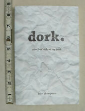 Dork - Another Look At My Junk by Leon Thompson 2006 Signed - Vermont -