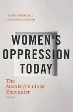 Women's Oppression Today : The Marxist/Feminist Encounter, Paperback by Barre...