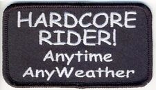 Hardcore Rider Anytime Any Weather  BIKER PATCH
