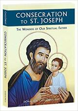 Consecration to St. Joseph: The Wonders of Our Spiritual Father Paperback – 2.