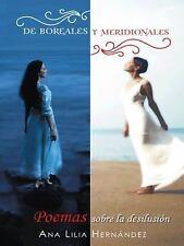 De Boreales y Meridionales : Poemas Sobre la Desilusión by Ana Lilia...