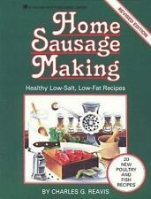 Home Sausage Making: Healthy Low-Salt, Low-Fat Recipes, Reavis, Charles G., Peer