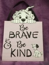 NEW Primark 'Be Brave Be Kind' 101 Dalmatians Hanging  Plaque Sign