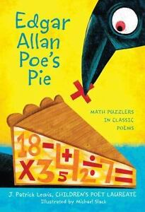 Edgar Allan Poe's Pie: Math Puzzlers in Classic Poems by J. Patrick Lewis (Engli