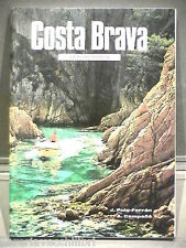 COSTA BRAVA Juan Puig Ferran Antonio Campana Andres Puig Viaggi Spagna Turismo