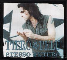 PELU' PIERO STESSO FUTURO RAGA ' N ' ROLL BUENO CDS