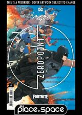 (WK22) BATMAN / FORTNITE: ZERO POINT #4A PREORDER INCLUDES GAME CODE