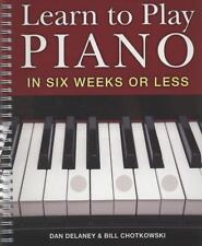 Learn to Play Piano in Six Weeks or Less (Spiral Bound, Comb or Coil)