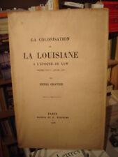 H. GRAVIER La colonisation de la Louisiane à l'époque de Law 1904 E.O.