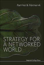 Strategia per un mondo della rete, NUOVO, Ulf mannervik, Rafael RAMIREZ LIBRO