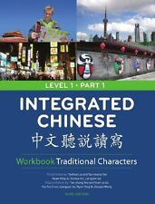 Integrated Chinese Level 1 Part 1 Workbook by Tao-Chung Yao