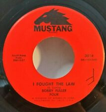 Bobby Fuller Four Mustang 3014 I FOUGHT THE LAW (GREAT R&R 45) PLAYS GREAT!
