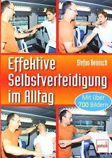 Effektive Selbstverteidigung im Alltag Schritt für Schritt Ratgeber Tipps Buch