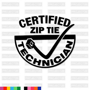 ZIP TIE TECHNICIAN Drift Dub VAG JDM Funny Window/Car/Van Decal Sticker 031