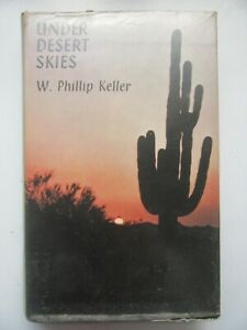 Under Desert Skies, W Phillip Keller (Ex-Library, Hardback, 1968)