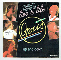 "OPUS Vinyl 45 tours 7"" SP LIVE IS LIFE - UP AND DOWN -CARRERE 13761 Frais Rèduit"