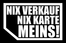2x NIX VERKAUF NIX KARTE MEINS! autoscheibe Aufkleber Auto JDM OEM Tuning Export