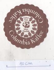 COLUMBIA KAFEE - LIEBER GAST 45 JAHRE QUALITAT - SOTTOBICCHIERE IN CARTA ANNI 80