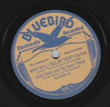 Dolly Dawn on 78 rpm Bluebird B-6796: What Will Tell My Heart/I Can't Break V+