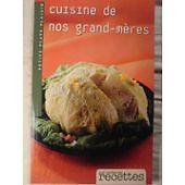 ANDRE PATRICK - Cuisine de nos grand meres mes meilleures recettes - 2011 - Broc