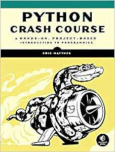 Python Crash Course: A Hands-On, Project-Based Introduction to Programming, Exce