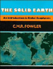 The Solid Earth: An Introduction to Global Geophysics by C. M. R. Fowler 1990