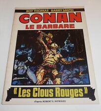 Humanoïdes Associés Conan Le Barbare  Les CLOUS ROUGES   FORMAT GEANT