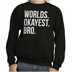 Worlds Okayest Brother Family Birthday Gift Youth Crewneck Sweatshirt For Kids