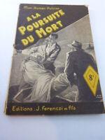 mon roman policier ,A LA POURSUITE DU MORT , ALBERT BONNEAU ,FERENCZI (PL01)