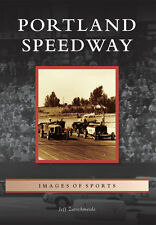 Portland Speedway [Images of Sports] [OR] [Arcadia Publishing]