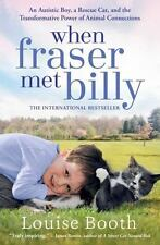 When Fraser Met Billy : An Autistic Boy, a Rescue Cat, and the Transformative...