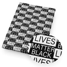 BLACK LIVES MATTER 100% Cotton Fabric Material 19