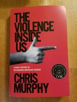 The Violence Inside Us by Chris Murphy (Paperback, ARC, Jan 2020)