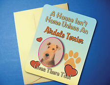 """A House Isn't Home"" Airdale Terrier Greeting Card/Blank Note Card - sku# AH-45"