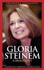 Gloria Steinem: A Biography Greenwood Biographies