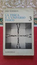 Jerry B. Marion - La Fisica e L'universo Fisico 3 - Zanichelli - 1976