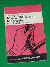 BOOK OF THE MGA MGB MAGNETTE - STATON ABBEY 1968 (1ST EDITION) MG 1500 1600 GT