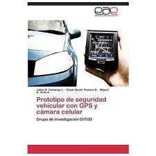 Prototipo de Seguridad Vehicular con Gps y C?mara Celular: By Camargo L. Juli...