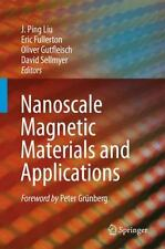 Nanoscale Magnetic Materials and Applications (2009, Hardcover)