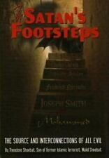 In Satan's Footsteps : The Source and Interconnections of All Evil by Theodore S