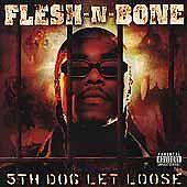 5th Dog Let Loose [PA] by Flesh-N-Bone (Cassette, Oct-2000)