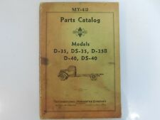 MT-42 PARTS CATALOG INTERNATIONAL HARVESTER MODELS D35 DS35 D35B D40 DS40