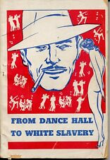 1943   FROM DANCE HALL TO WHITE SLAVERY  by John Dillon    /   Padell Paperback