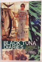 Black Tuna Diaries True Story Notorious Marijuana Smuggler Rob Platshorn Signed