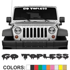 "GO TOPLESS ""drip"" vinyl windshield decal sticker rock convertable mud turbo pro"