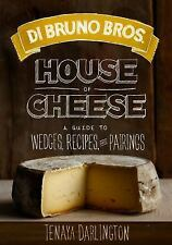 Di Bruno Bros. House of Cheese: A Guide to Wedges, Recipes, and Pairin-ExLibrary