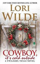 Cowboy, It's Cold Outside, Paperback by Wilde, Lori, ARC, 11/17
