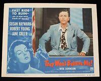 THEY WON'T BELIEVE ME! R54 Lobby Card FILM NOIR VF Robert Young testifies!