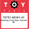 75731-60161-A1 Toyota Moulding, front door, outside rh 7573160161A1, New Genuine